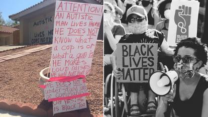 "Side by side vertical images. On the left, the signage outside the home of Judy McKim, alerting police that her son is Black and autistic. On the right, a black-and-white photo of two disabled people at a recent protest, one holding ""Black Lives Matter"" and ""Black Disabled Lives Matter"" signs, and the other holding a bullhorn."
