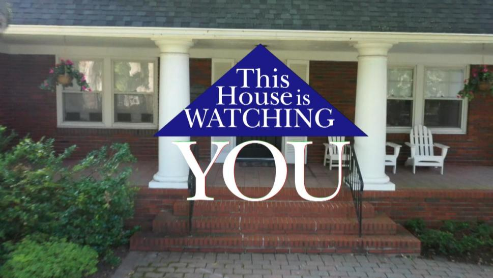 This house is watching!