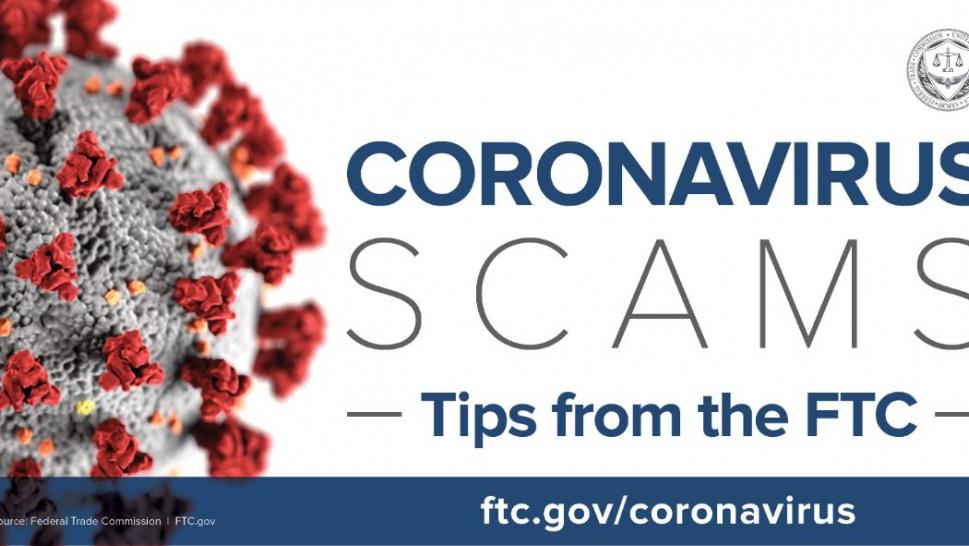 Beware of false coronavirus claims and scams, government agencies warn.