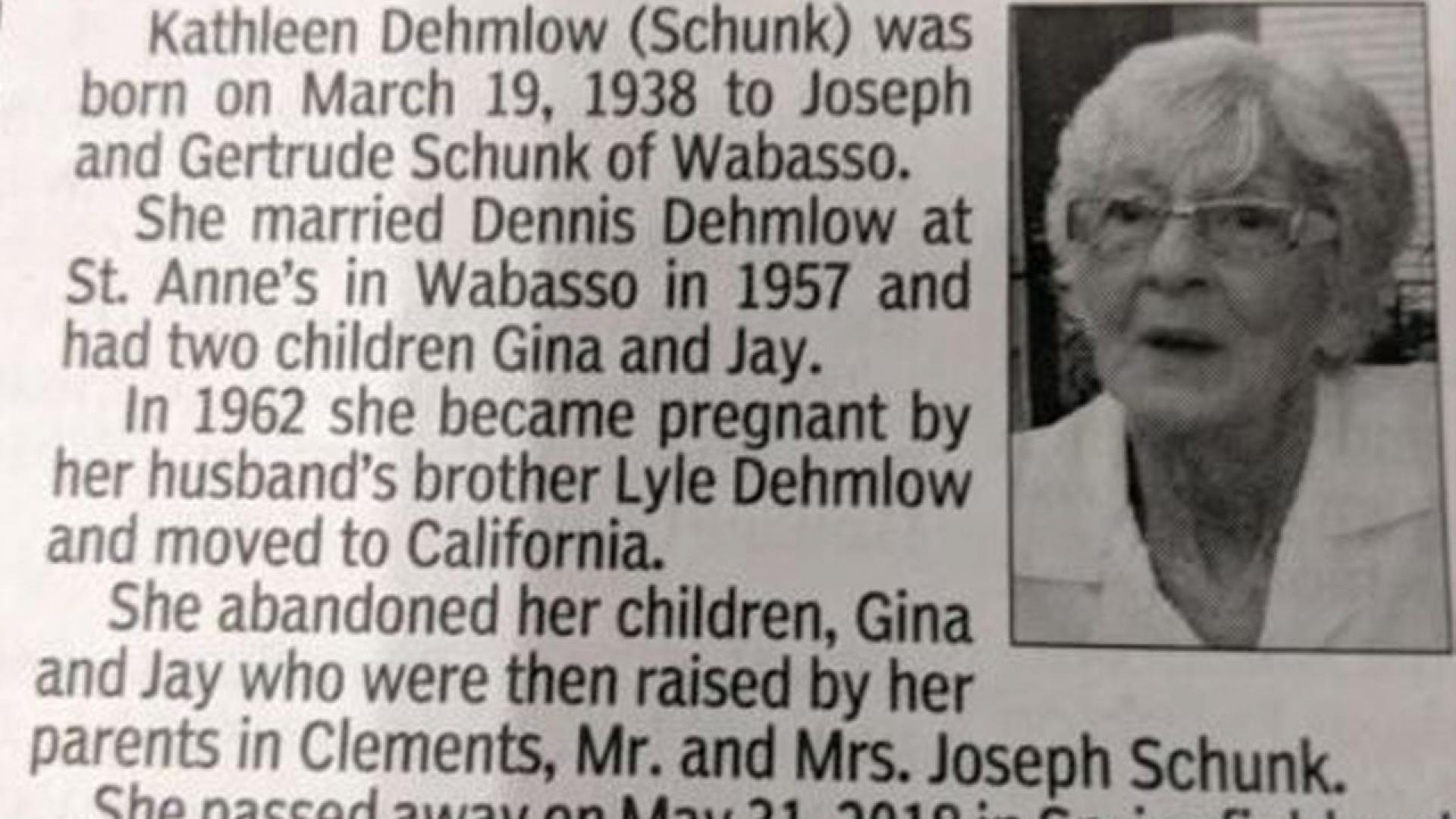 The obituary started unassumingly enough, explaining that Kathleen Dehmlow (nee Schunk) was born in the winter of 1938 to Joseph and Gertrude Schunk of Wabasso, a tiny city of less than 600 people in the middle of Minnesota.